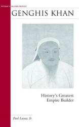 Genghis Khan: History's Greatest Empire Builder (ISBN: 9781574887464)