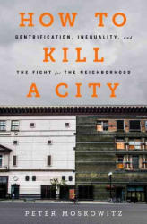 How to Kill a City - Peter Moskowitz (ISBN: 9781568585239)