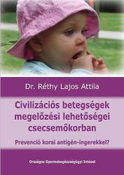 CIVILIZÁCIÓS BETEGSÉGEK MEGELŐZÉSI LEHETŐSÉGEI CSECSEMŐKORBAN (ISBN: 9786155166075)