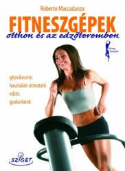 Fitneszgépek otthon és az edzőteremben (ISBN: 9786155178009)