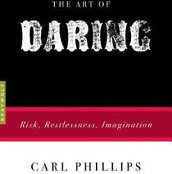The Art of Daring: Risk, Restlessness, Imagination (ISBN: 9781555976811)