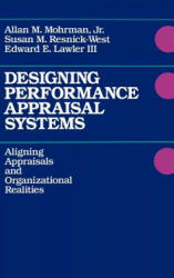 Designing Performance Appraisal Systems - Aligning Appraisals and Organizational Realities (ISBN: 9781555421496)