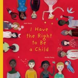 I Have the Right to Be a Child (ISBN: 9781554981496)