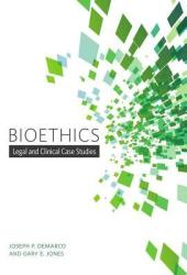 Bioethics - Legal and Clinical Case Studies (ISBN: 9781554813575)