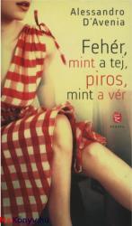 Fehér, mint a tej, piros, mint a vér (ISBN: 9789630791557)