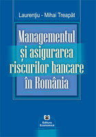Managementul si asigurarea riscurilor bancare in Romania (ISBN: 9789737095336)