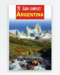 Ghid complet Argentina (ISBN: 9789737145215)