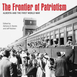 Frontier of Patriotism - Alberta and the First World War (ISBN: 9781552388341)