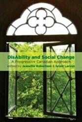 Disability and Social Change - A Progressive Canadian Approach (ISBN: 9781552668139)