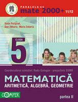 ARITMETICA, ALGEBRA, GEOMETRIE, CLASA A V-A, PARTEA II (ISBN: 9789734711277)
