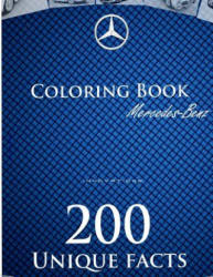 Mercedes-Benz Coloring Book: History and Innovations of Mercedes-Benz Coloring Book, Interesting Facts - Oleh Borisyuk, O B Coloring (ISBN: 9781541168381)