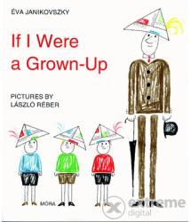 If I Were a Grown-Up (ISBN: 9789631189995)
