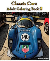 Classic Cars: Adult Coloring Book 2: Coloring Book - Adela Rina (ISBN: 9781540382825)