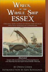 Wreck of the Whale Ship Essex - Illustrated - Narrative of the Most Extraordinar: Original News Stories of Whale Attacks & Cannabilism (ISBN: 9781519647191)