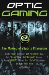 OpTic Gaming: The Making of eSports Champions (ISBN: 9780062449283)