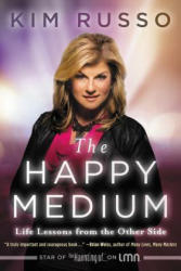 The Happy Medium: Life Lessons from the Other Side (ISBN: 9780062456076)