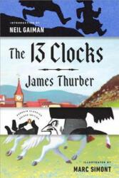 The 13 Clocks: (ISBN: 9780143110149)