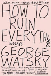 How to Ruin Everything: Essays (ISBN: 9780147515995)