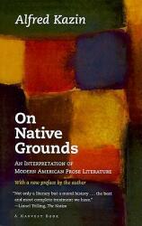 On Native Grounds: An Interpretation of Modern American Prose Literature (ISBN: 9780156687508)