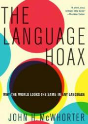 The Language Hoax (ISBN: 9780190468897)
