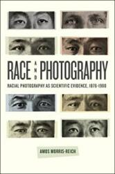 Race and Photography - Racial Photography as Scientific Evidence, 1876-1980 (ISBN: 9780226320885)
