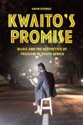 Kwaito's Promise - Music and the Aesthetics of Freedom in South Africa (ISBN: 9780226362540)