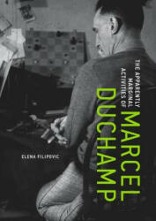 Apparently Marginal Activities of Marcel Duchamp (ISBN: 9780262034821)