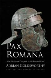 Pax Romana: War, Peace and Conquest in the Roman World (ISBN: 9780300178821)