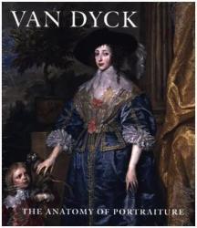 Van Dyck - The Anatomy of Portraiture (ISBN: 9780300212051)