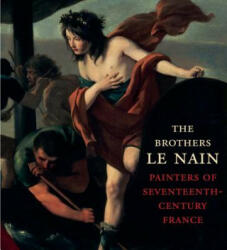 Brothers Le Nain - Painters of Seventeenth-Century France (ISBN: 9780300218886)