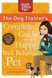 The Dog Trainer's Complete Guide to a Happy, Well-Behaved Pet (ISBN: 9780312678227)