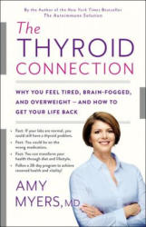 The Thyroid Connection: Why You Feel Tired, Brain-Fogged, and Overweight -- And How to Get Your Life Back (ISBN: 9780316272865)
