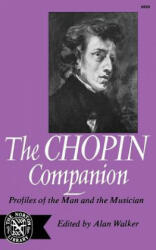 The Chopin Companion: Profiles of the Man and the Musician (ISBN: 9780393006681)
