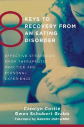 8 Keys to Recovery from an Eating Disorder - Carolyn Costin (ISBN: 9780393706956)