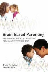 Brain-Based Parenting - Daniel A Hughes (ISBN: 9780393707281)