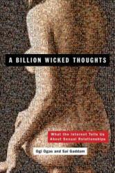Billion Wicked Thoughts - Ogi Ogas, Sai Gaddam (ISBN: 9780452297876)