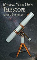 Making Your Own Telescope (ISBN: 9780486428833)