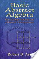 Basic Abstract Algebra: For Graduate Students and Advanced Undergraduates (ISBN: 9780486453569)