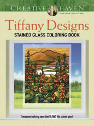 Creative Haven Tiffany Designs Stained Glass Coloring Book - A. G. Smith (ISBN: 9780486796031)