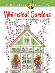 Creative Haven Whimsical Gardens Coloring Book - Alexandra Cowell (ISBN: 9780486796758)