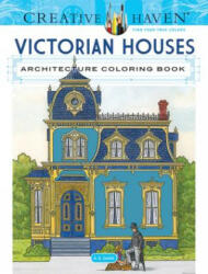 Creative Haven Victorian Houses Architecture Coloring Book - A. G. Smith (ISBN: 9780486807942)