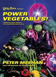Lucky Peach Presents Power Vegetables! - Turbocharged Recipes for Vegetables with Guts (ISBN: 9780553447989)