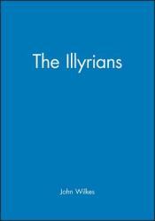 Illyrians Peu (ISBN: 9780631198079)
