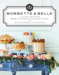Bobbette & Belle: Classic Recipes from the Celebrated Pastry Shop (ISBN: 9780670068326)