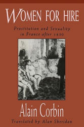Women for Hire: Prostitution and Sexuality in France After 1850 (ISBN: 9780674955448)