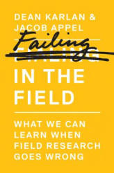 Failing in the Field: What We Can Learn When Field Research Goes Wrong (ISBN: 9780691161891)