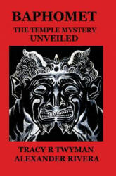 Baphomet: The Temple Mystery Unveiled (ISBN: 9780692580769)