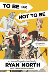 To Be or Not To Be - Ryan North (ISBN: 9780735212190)