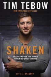Tim Tebow, A. J. Gregory - Shaken - Tim Tebow, A. J. Gregory (ISBN: 9780735289864)