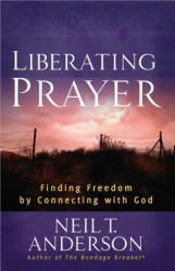 Liberating Prayer - Neil T. Anderson (ISBN: 9780736946650)